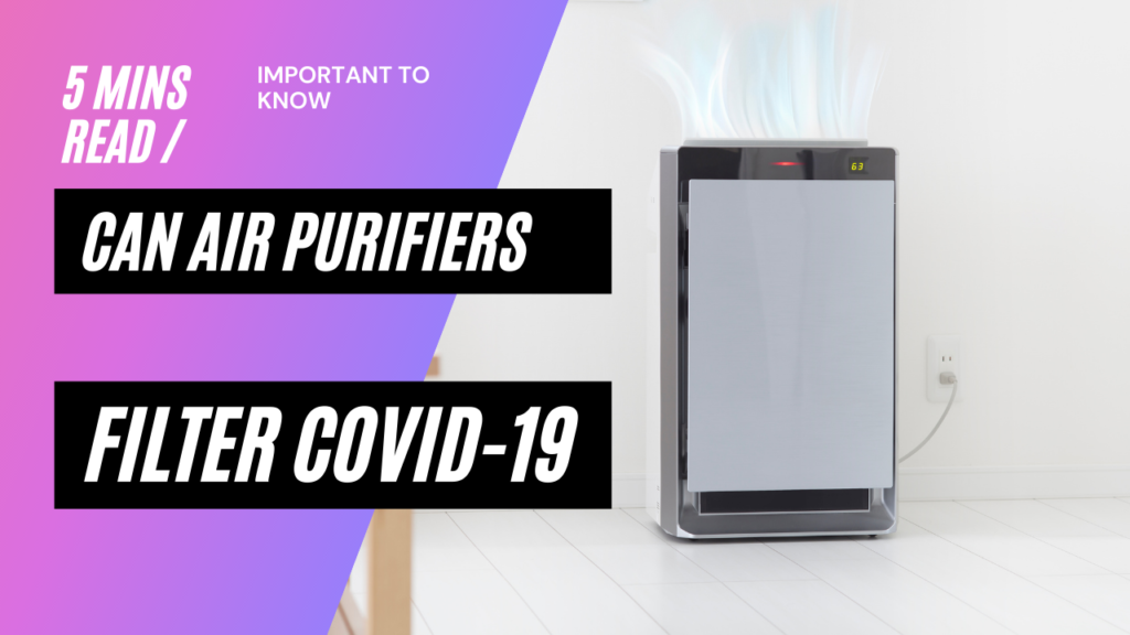 Air Purifiers to Fight against covid19